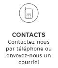 CONTACTS Contactez-nous par téléphone ou envoyez-nous un courriel